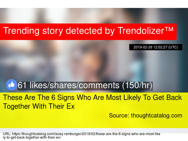 These Are The 6 Signs Who Are Most Likely To Get Back