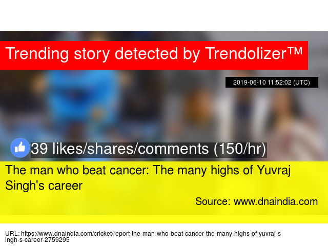 The man who beat cancer: The many highs of Yuvraj Singh'
