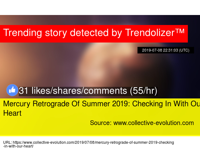 Mercury Retrograde Of Summer 2019: Checking In With Our Heart